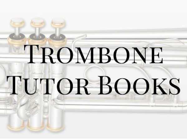 Trombone Tutor Books